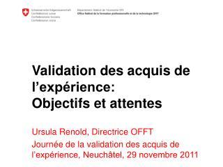Validation des acquis de l'expérience: Objectifs et attentes