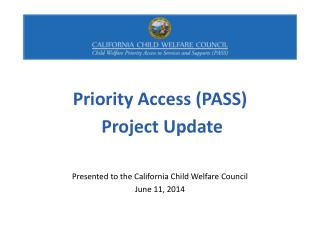 Priority Access (PASS)  P roject Update