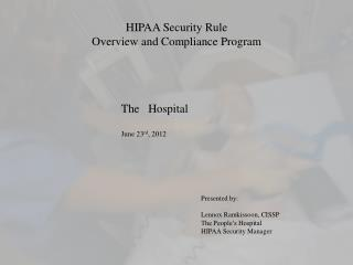 HIPAA Security  Rule Overview and Compliance Program
