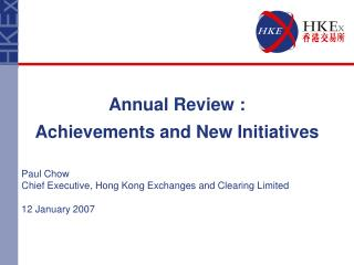 Annual Review :  Achievements and New Initiatives