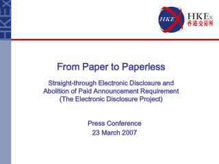 From Paper to Paperless Straight-through Electronic Disclosure and