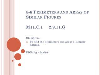 8-6 Perimeters and Areas of Similar Figures M11.C.1     2.9.11.G