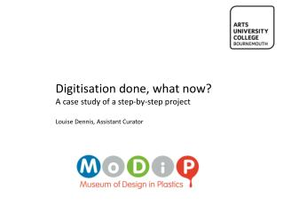 Digitisation done, what now? A case study of a step-by-step project