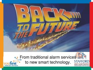 From traditional alarm services to new smart technology.