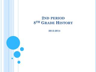 2nd period 8 th  Grade History