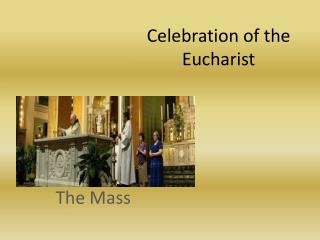 Celebration of the Eucharist