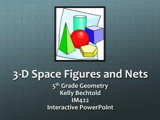 3-D Space Figures and Nets