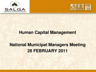 Human Capital Management  National Municipal Managers Meeting  28 FEBRUARY 2011