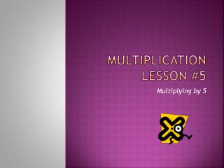 MULTIPLICATION LESSON #5
