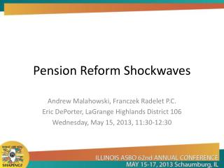 Pension Reform Shockwaves