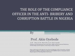 THE ROLE OF THE COMPLIANCE OFFICER IN THE ANTI- BRIBERY AND CORRUPTION BATTLE IN NIGERIA