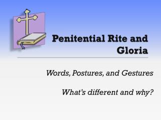 Penitential Rite and  Gloria
