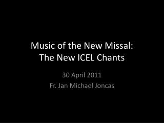 Music of the New Missal: The New ICEL Chants