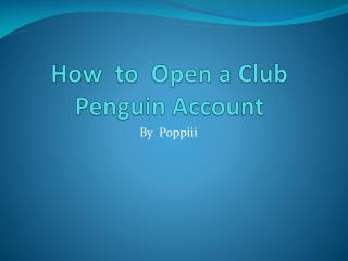 How  to  Open a Club Penguin Account
