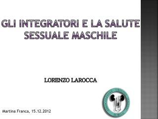 Gli integratori e la salute sessuale maschile lorenzo larocca