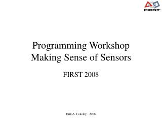 Programming Workshop Making Sense of Sensors