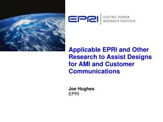 Applicable EPRI and Other Research to Assist Designs for AMI and Customer Communications