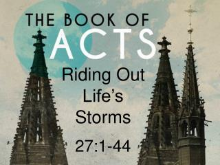 Riding Out Life's Storms 27:1-44