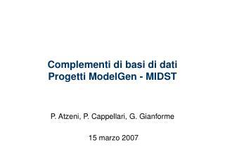 Complementi di basi di dati Progetti ModelGen - MIDST