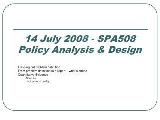 14 July 2008 - SPA508  Policy Analysis & Design