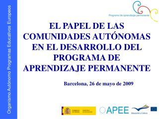 EL PAPEL DE LAS COMUNIDADES AUTÓNOMAS EN EL DESARROLLO DEL PROGRAMA DE APRENDIZAJE PERMANENTE