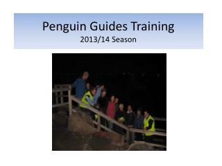 Penguin Guides Training 2013/14 Season