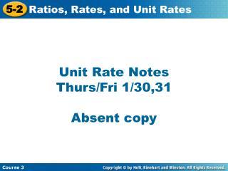 Unit Rate Notes Thurs/Fri  1/30,31 Absent copy
