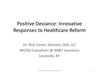 Positive Deviance: Innovative Responses to Healthcare Reform
