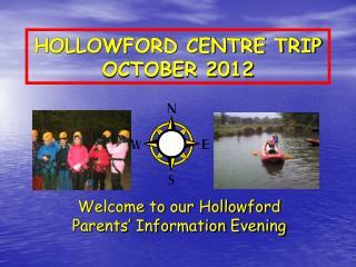 HOLLOWFORD CENTRE TRIP OCTOBER 2012