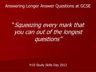 Answering Longer Answer Questions at GCSE