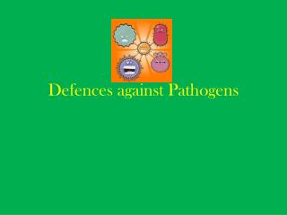Defences against Pathogens