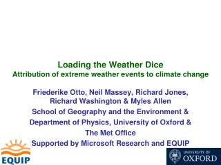 Loading the Weather Dice Attribution of extreme weather events to climate change