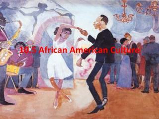 10.5 African American Culture