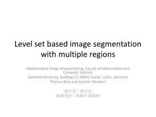 Level set based image segmentation with multiple regions