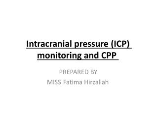Intracranial pressure (ICP) monitoring and CPP