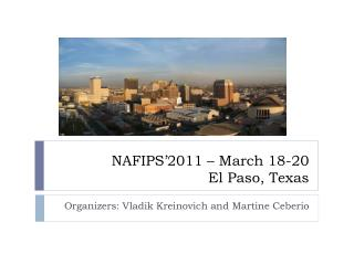 NAFIPS�2011 � March 18-20 El Paso, Texas