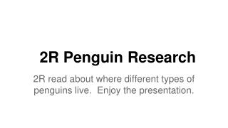 2R Penguin Research