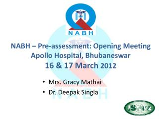 NABH – Pre-assessment: Opening Meeting  Apollo Hospital, Bhubaneswar 16 & 17 March  2012
