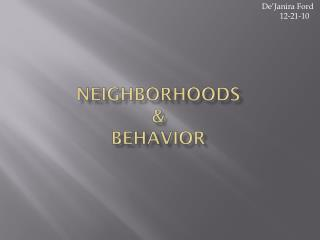 Neighborhoods  & behavior