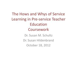 The  Hows  and Whys of Service Learning in Pre-service  Teacher Education  C oursework