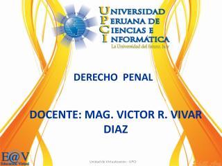 DOCENTE: MAG. VICTOR R. VIVAR DIAZ