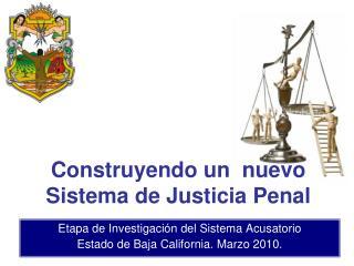 Etapa de Investigación del Sistema Acusatorio Estado de Baja California. Marzo 2010.