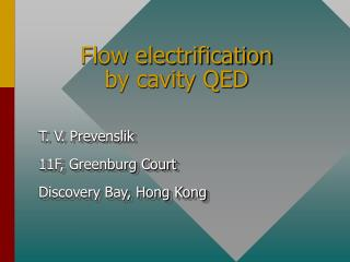 Flow electrification  by cavity QED