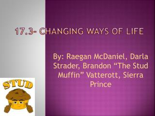 17.3- Changing Ways of Life