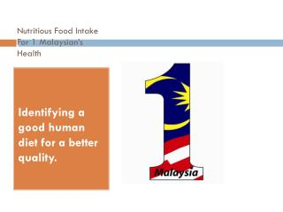Nutritious Food Intake For 1 Malaysian's Health