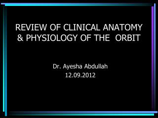REVIEW OF CLINICAL ANATOMY & PHYSIOLOGY OF THE  ORBIT
