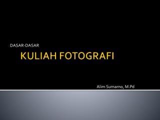 KULIAH FOTOGRAFI
