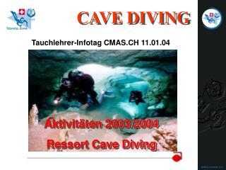 Aktivit�ten 2003/2004 Ressort Cave Diving