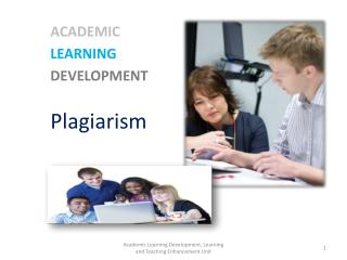 ACADEMIC  	LEARNING 	DEVELOPMENT 	Plagiarism