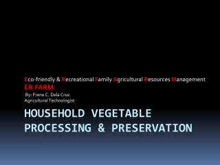 HOUSEHOLD VEGETABLE PROCESSING & PRESERVATION